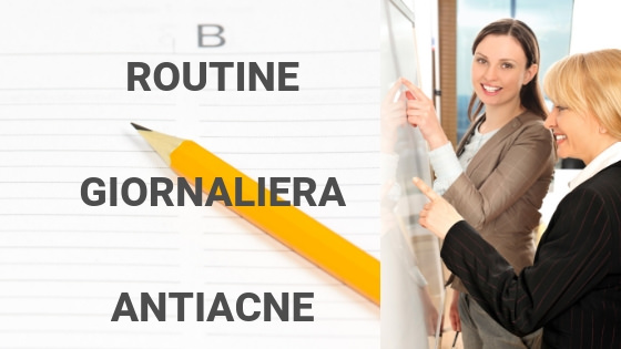 routine quotidiana antiacne